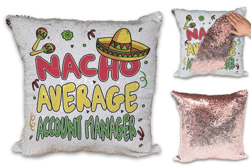 Nacho Average Account Manager Funny Novelty Sequin Reveal Magic Cushion Cover